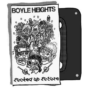 Boyle Heights - Fucked Up Future